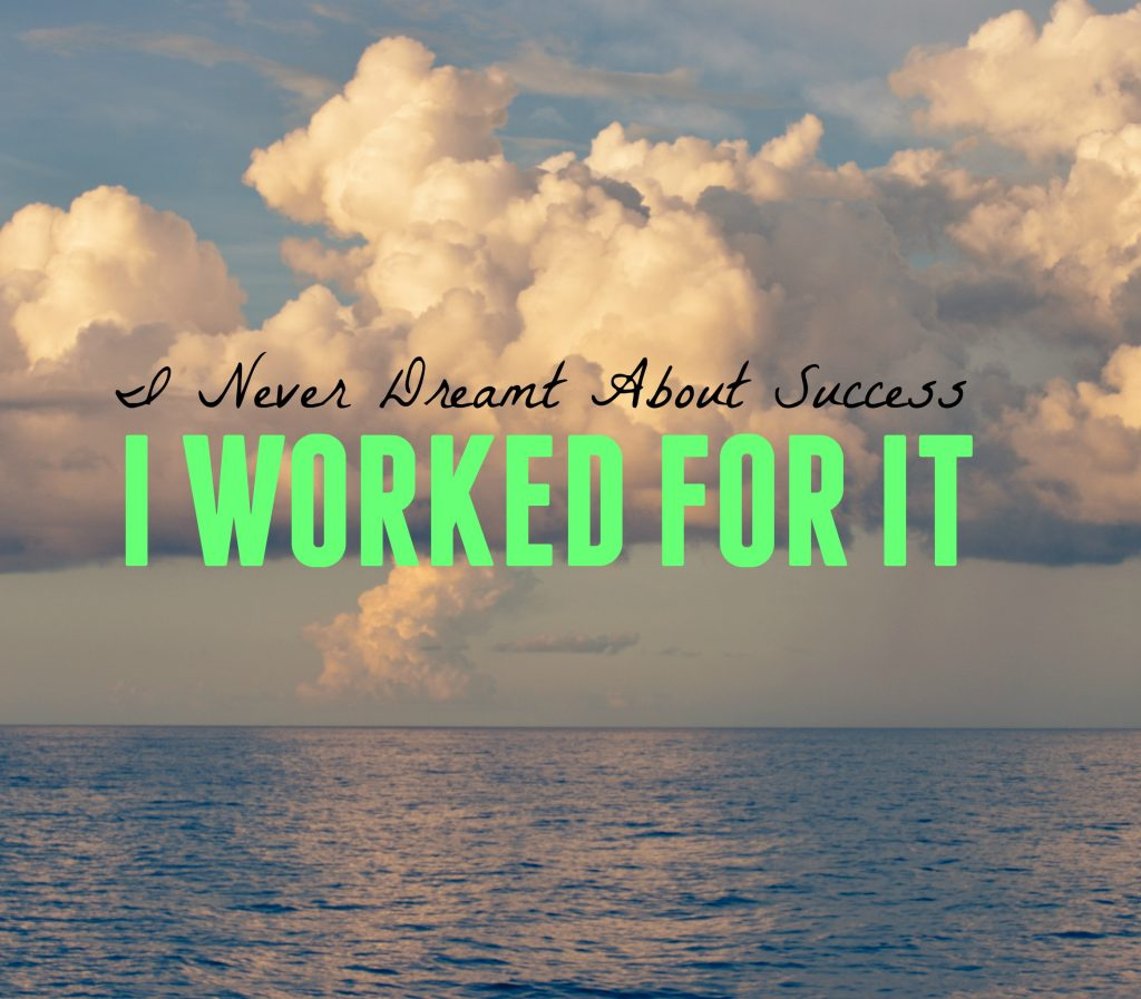 i-never-dreamt-about-success