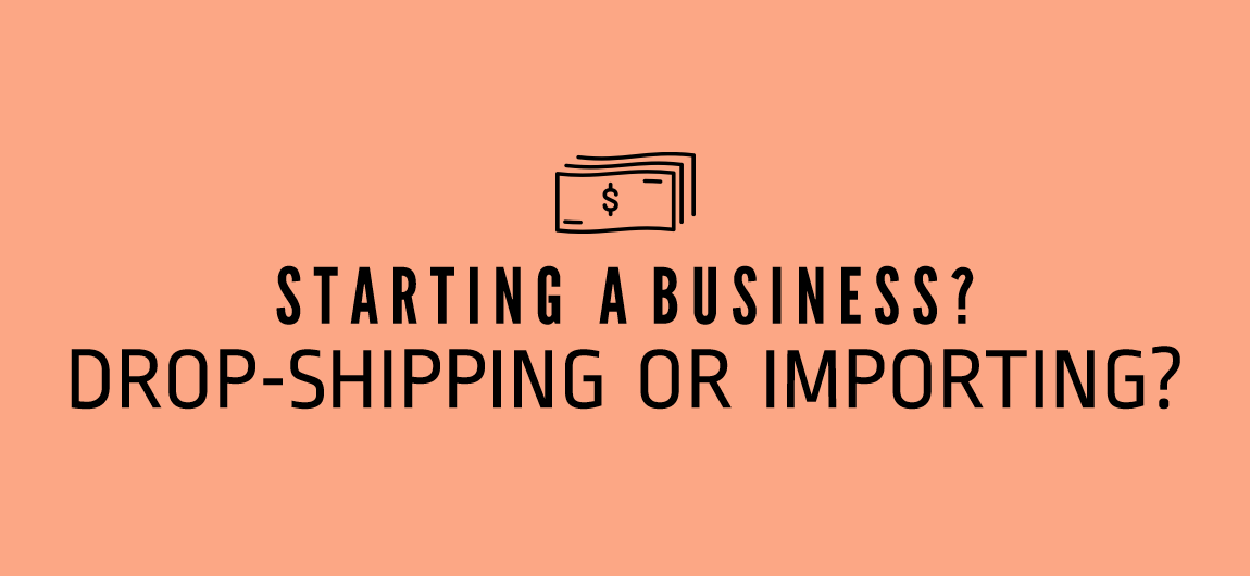 Dropshipping - Drop Shipping Business Model vs Importing - How to