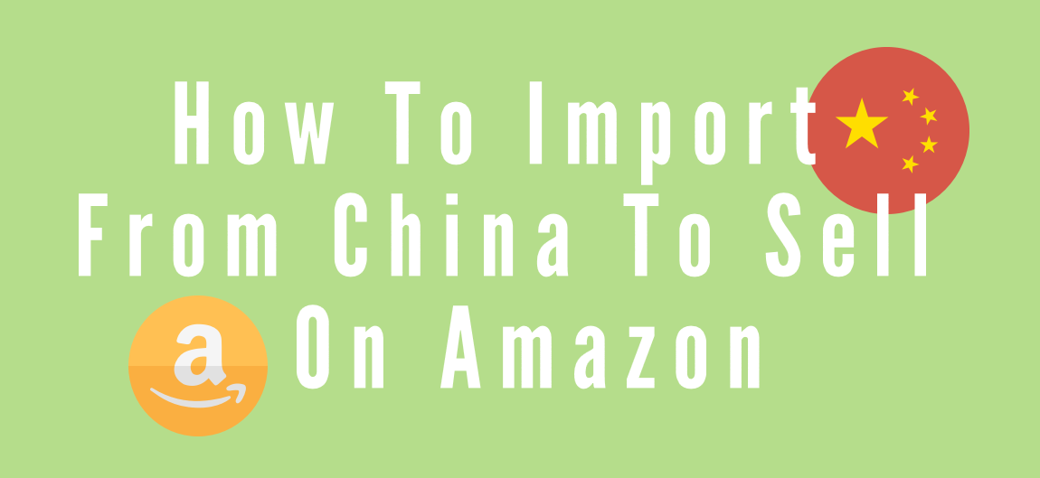 How To Import Goods From China To Sell On Amazon - Alibaba