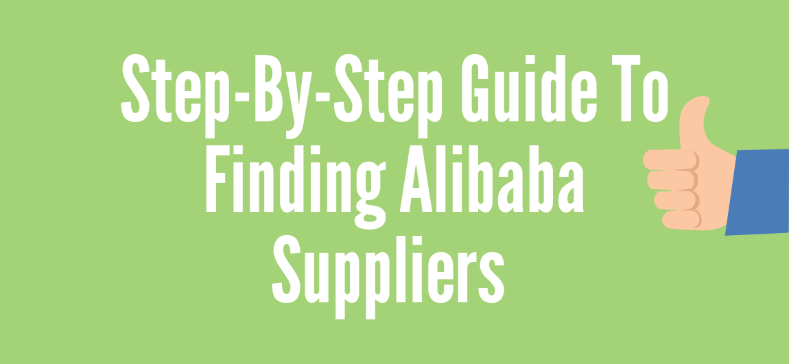 Step By Step To Finding High Quality Suppliers From Alibaba