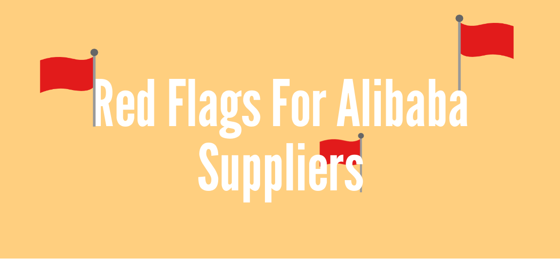 Red Flags For Alibaba Suppliers